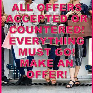 MAKE AN OFFER! ALL OFFERS ENTERTAINED!